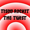 Tison Rockit - The Twist (Chubby Checker Cover)