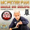 MC PETER PAN - BAILE DO HELIPA (PRODUÇÃO DJ NARIZ 22)