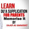 Beautiful  DUA FOR PARENTS - Supplication for paretns  By Saad Al Qureshi