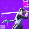 TAKE A LOOK[Prod. ChopGodLewi]