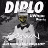Diplo - Crown (UWhoo Remix)