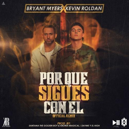 ¿Por Qué Sigues Con Él? Kevin Roldan x Bryant Myers | Reggaeton 2016
