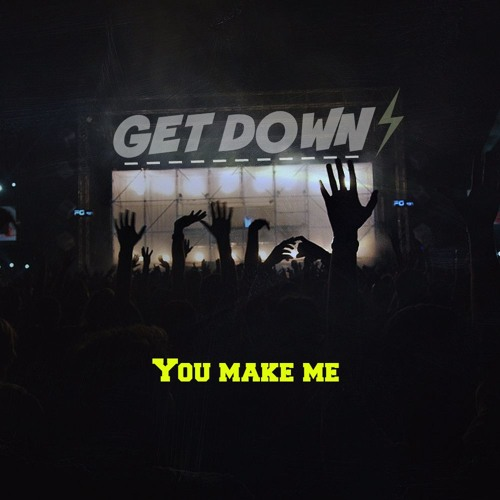 You Make Me - GET DOWN Official - Sample