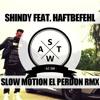 Shindy x Haftbefehl x Enrique Iglesias - Slow Motion El Perdedor Deutschrap Remix Mashup (SWAT)