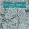 Arnej - They always come back (Nktz Remix)