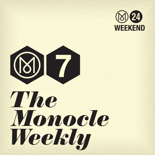 The Monocle Weekly - Juergen Boos, Kevin Flanagan and Guy Andrews
