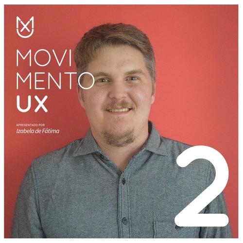 UX e Design Centrado no Usuário com Rodrigo Medeiros - Episódio 02