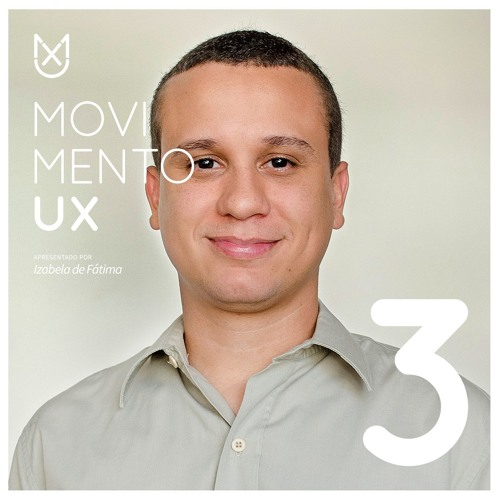 UX e Design Thinking com Eduardo Loureiro - Episódio 03