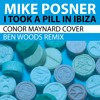 Mike Posner - I Took A Pill In Ibiza (Conor Maynard Cover) [Ben Woods Remix] FREE DOWNLOAD