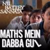 Maths Mein Dabba Gul-Rohan Utpat & Aarti Shenai ( NIL BATTEY SANNATA) Composed by Rohan Vinayak mp3