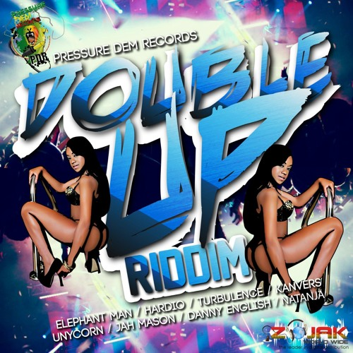 BUBBLE IT - Double Up Riddim 2016 - Dancehall - PRESSURE DEM RECORDS
