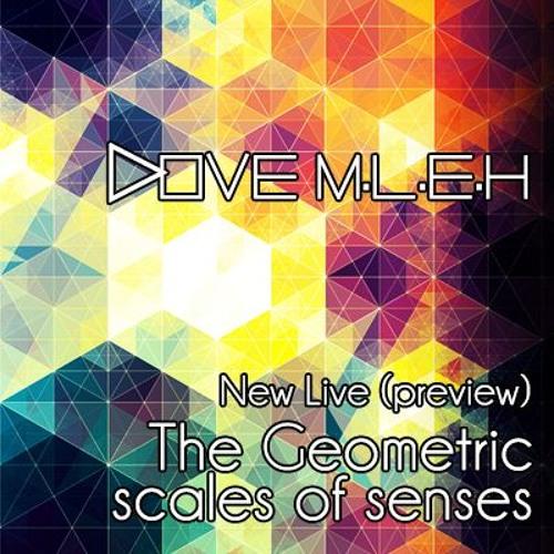 Dove M.LE.H : The Geometric Scales of Senses (preview)