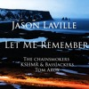 Let Me Remember (The Chainsmokers x KSHMR & BassJackers x Tom Arox)
