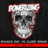 Bounce Inc. vs Older Grand - Get On Up! [Bonerizing Records] Out Now!