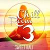 Sweet Kali - Chill Room 3 (DIGITAL LOVE RIDDIM)