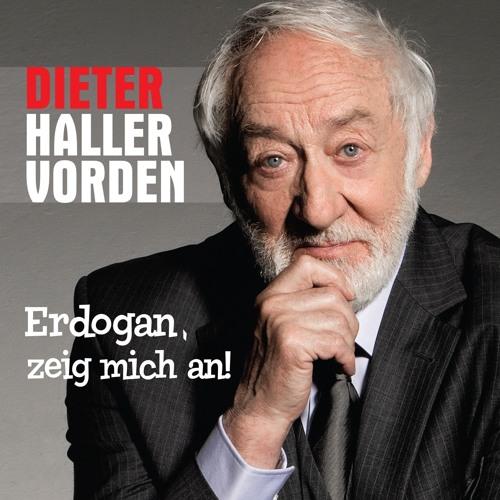 Dieter Hallervorden: Erdogan, zeig mich an!