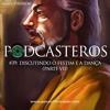 Podcasteros #39: O Festim e A Dança (parte VII)