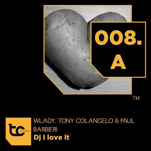 Wlady, Tony Colangelo & Paul Barbieri Dj I love it