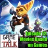 Episode 12: Movies Based on Games