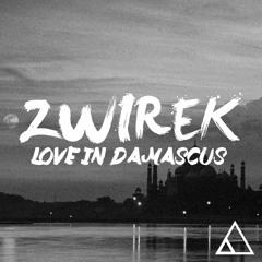 Zwirek - Love In Damascus