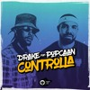 Drake Controlla Ft Popcaan