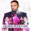 Anthony Santos - Quien Pudo Ser (2016)