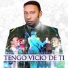 Anthony Santos – Tengo Vicio De Ti (2016)