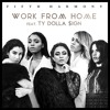 Fifth Harmony Work From Home Feat Ty Dolla Ign Epic Remix Mp3