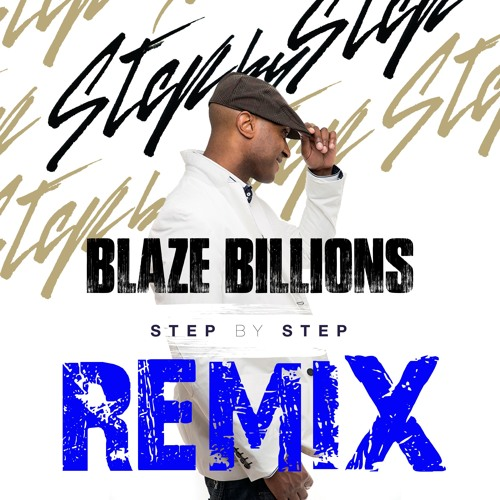 Step By Step - Blaze Billions Remix