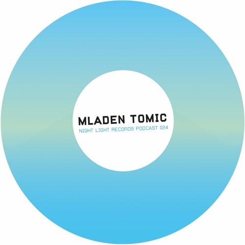 Mladen Tomic - Night Light Records Podcast 024