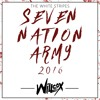 Willcox - Seven Nation Army 2016 (The White Stripes)