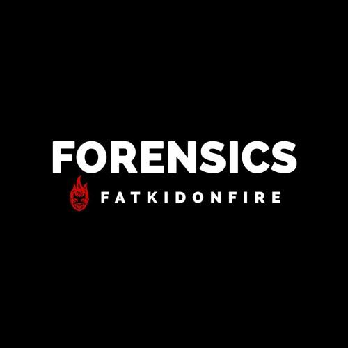 Forensics x FatKidOnFire (April 2016) mix