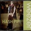Hash Pipe (Weezer)