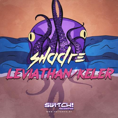 SHADRE  - LEVIATHAN / KELER - SWITCH! RECS 011