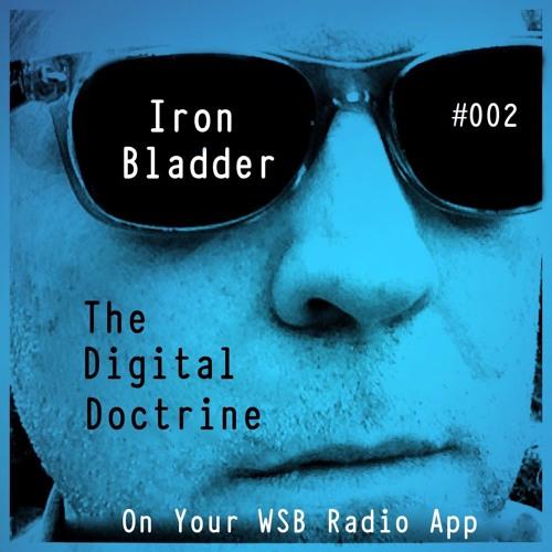 The Digital Doctrine #002 - Iron Bladder