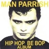Man Parrish - Hip Hop, Be Bop (Don't Stop)