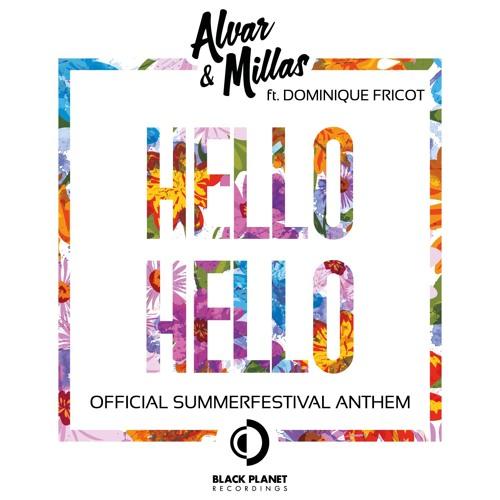 Alvar & Millas - Hello Hello Ft. Dominique Fricot (Radio Mix)