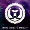 MYRNE & AIRWAV - Waking Up