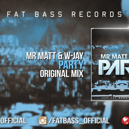 Mr Matt & W-Jay - Party (Original Mix)