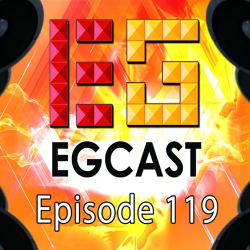 EGCast: Episode 119 - Final Fantasy XV