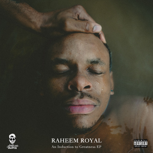 Raheem Royal: An Induction To Greatness EP
