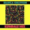 BIANCA OBLIVION - KUMBALE MIXTAPE