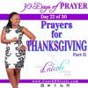 30 Days of Prayer ★ Day 22 ★ Prayers of Thanksgiving Pt II