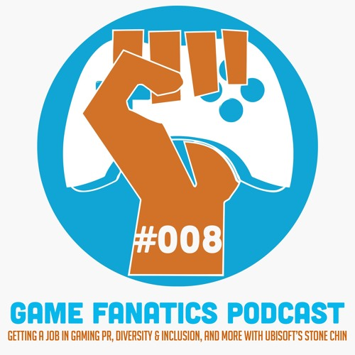 Getting a Job in PR, Diversity & Inclusion, and More With Ubisoft's Stone Chin - TGF Podcast Ep 008