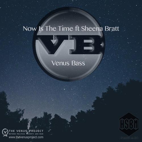 Venus Bass - Now Is The Time Ft Sheena Bratt