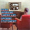 Hard Working Americans - Opening Statement
