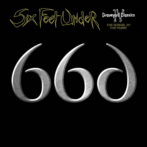 "Six Feet Under ""Never Satisfied"""