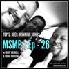 MSMP 26: Top 5 Beer Drinking Songs