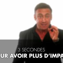 3 secondes  pour avoir un impact - CAPSULE DU MARDI par Franck Nicolas