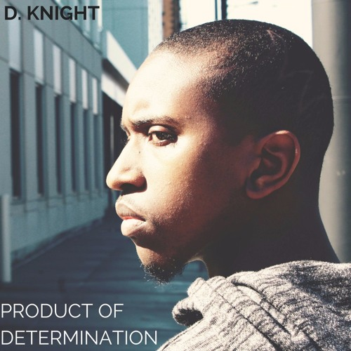 "D. Knight ""The Becoming"" [Prod. by Just Blaze]"